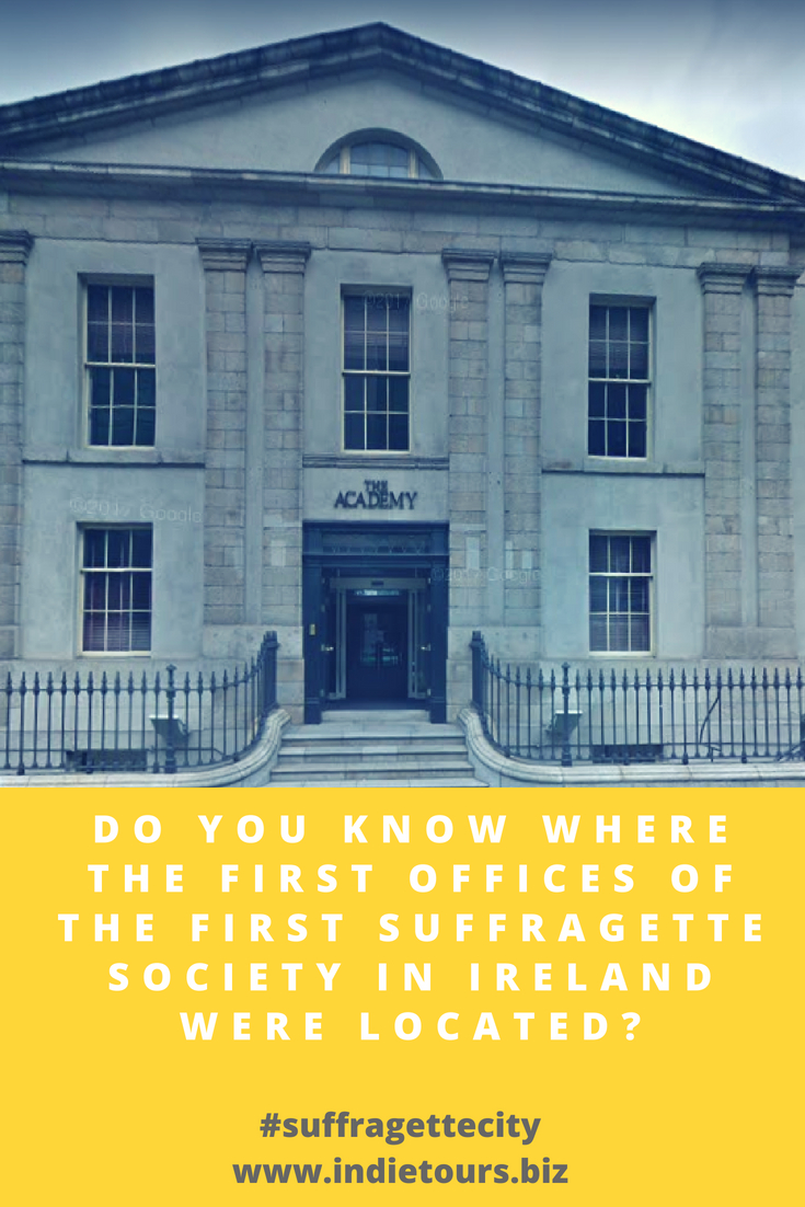 Do You Know Where The First Offices Of The First Suffragette Society In Ireland Were Located Suffragette City Indie Tours Antient Concert Rooms Pearse Street Dublin.jpg