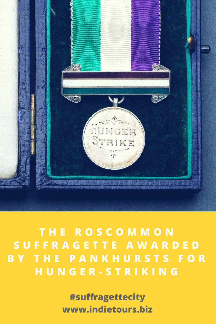 The Roscommon Suffragette Awarded by the Pankhursts for Hunger-Striking Suffragette City Indie Tours.jpg