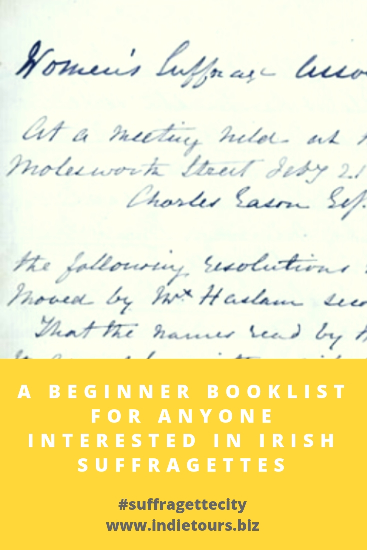A Beginner Booklist for Anyone Interested in Irish Suffragettes.jpg