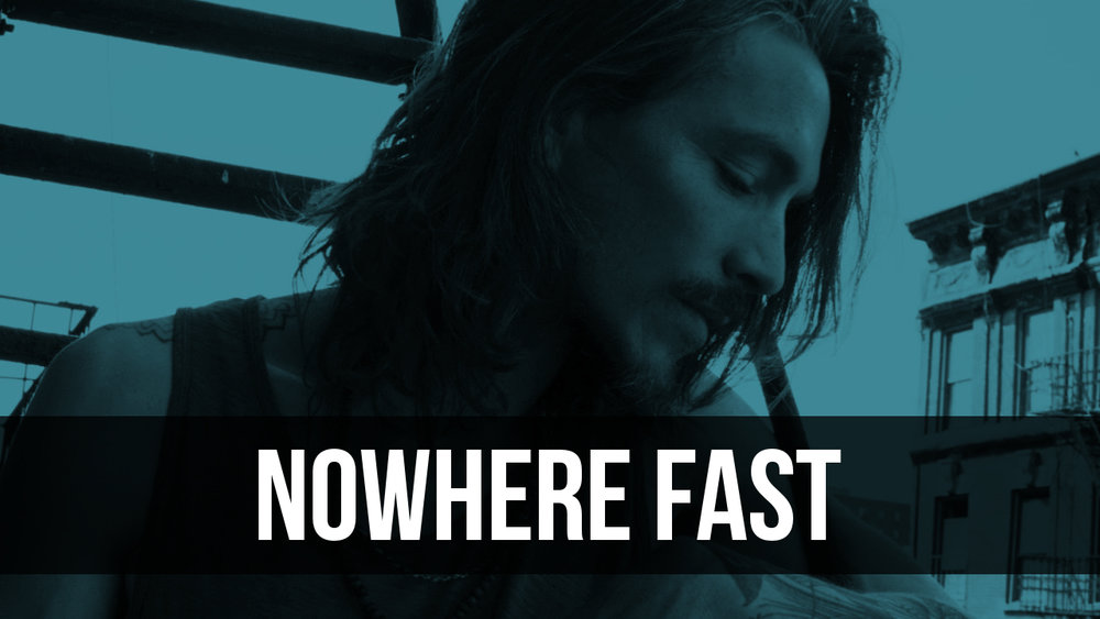 Nowhere Fast.jpg