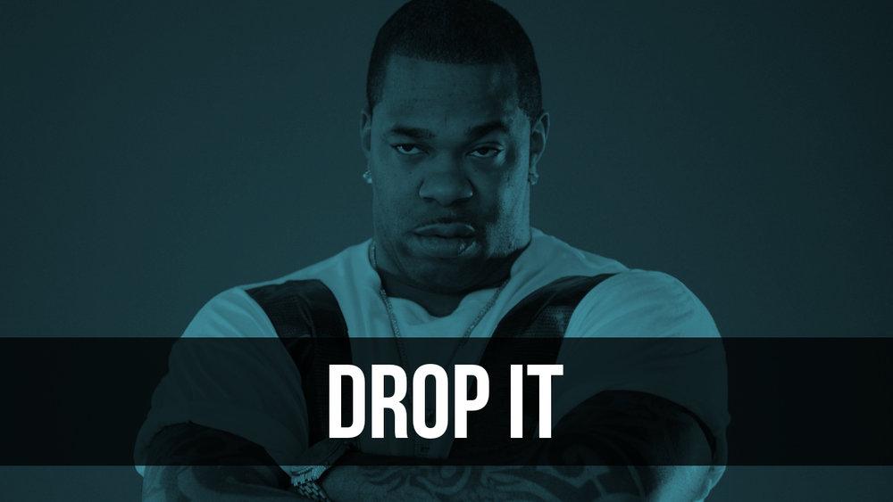 Drop It.jpg