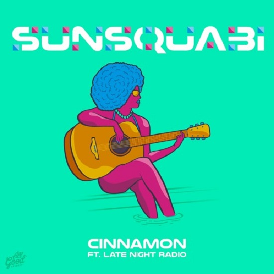 SINGLE - Sunsquabi | Cinnamon ft. Late night radio | 2017