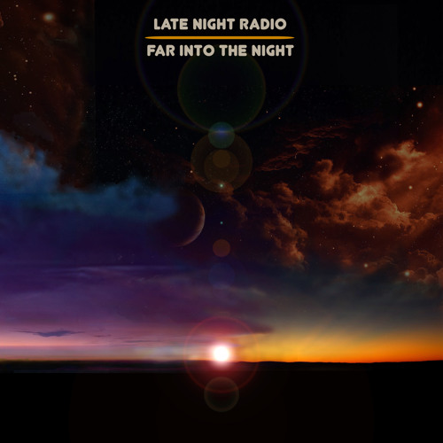 Late night radio | Far into the night | 2013