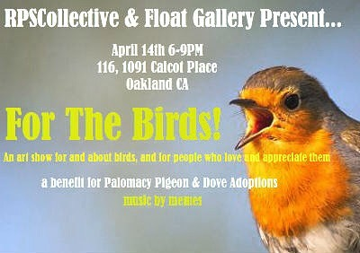 For The Birds ! Come join us Saturday, April 14th 6-9pm 116, 1091 Calcot Place, Oakland ! fun, birds & music !@float_floatation_center 🐦 🐦 🐦 🐦 🐦 🐦  featured artists @ernestdoty @panchopescador @naito_oru  @bud_snow  @keekeehol  @sans_andreas_fault @nicopilsenite  @lilysarte & much much more !#rpsc #rpscollective #artshow #oakland #oaklandart #supportyourlocalartists #art