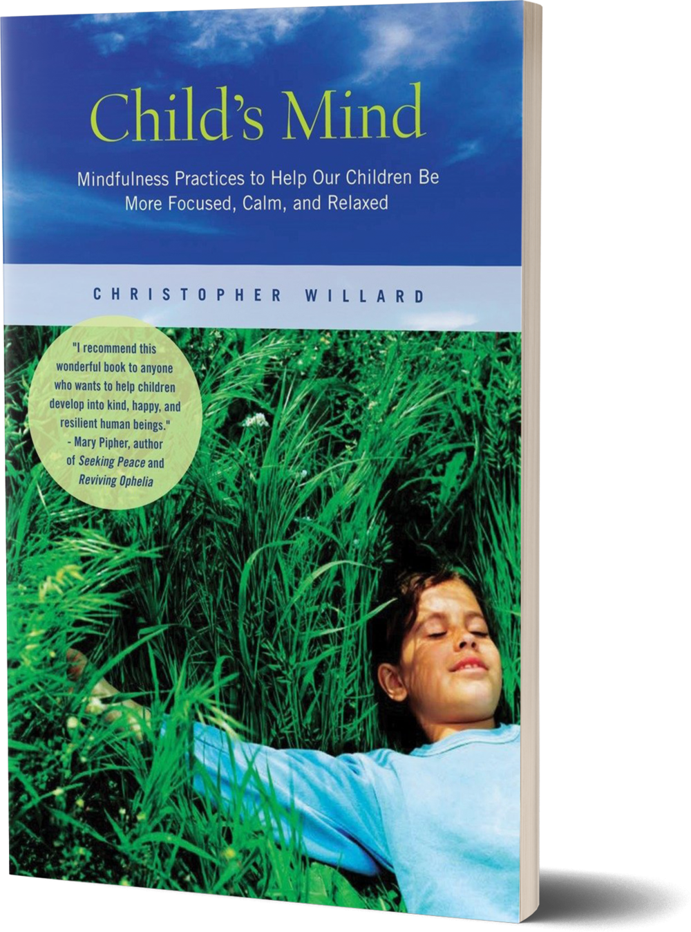 Child's Mind- Mindfulness Practices to Help Our Children Be More Focused, Calm, and Relaxed by Christopher Willard, Ph.D.png