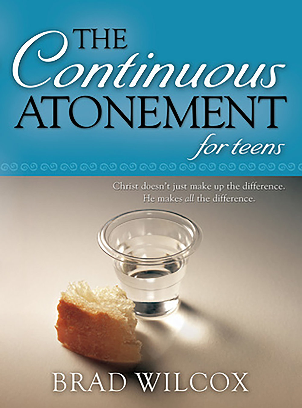 The Continuous Atonement For Teens Cover