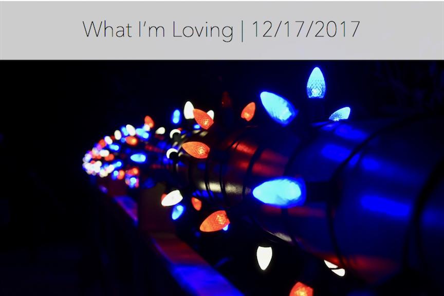 WhatImLoving-12.17.17