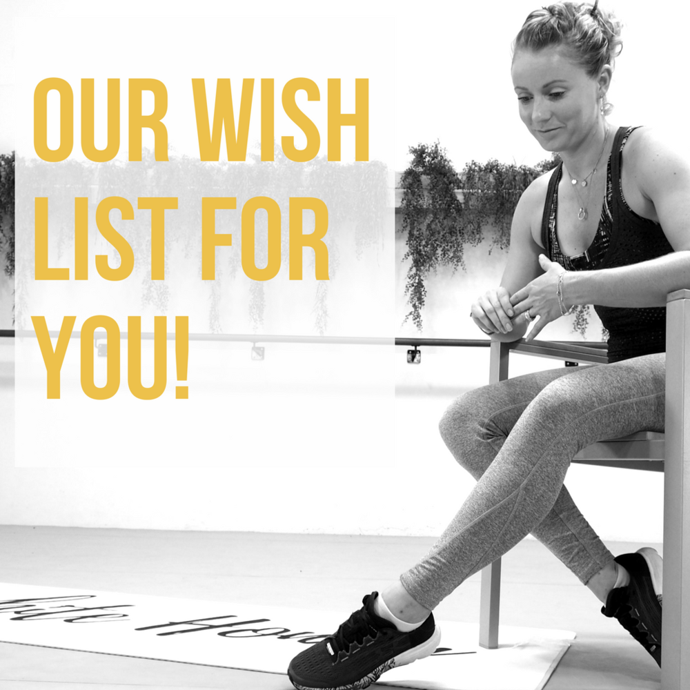 Our Wishlist For You - Let Your Confidence SparkleEnjoy Moving EverydayFind PositivityReduce StressDiscover Beautiful ResultsFeel Truly Motivated and Inspired