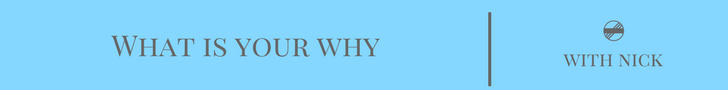 What is Your Why? -