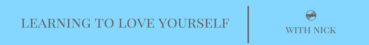 Learning to Love Yourself -