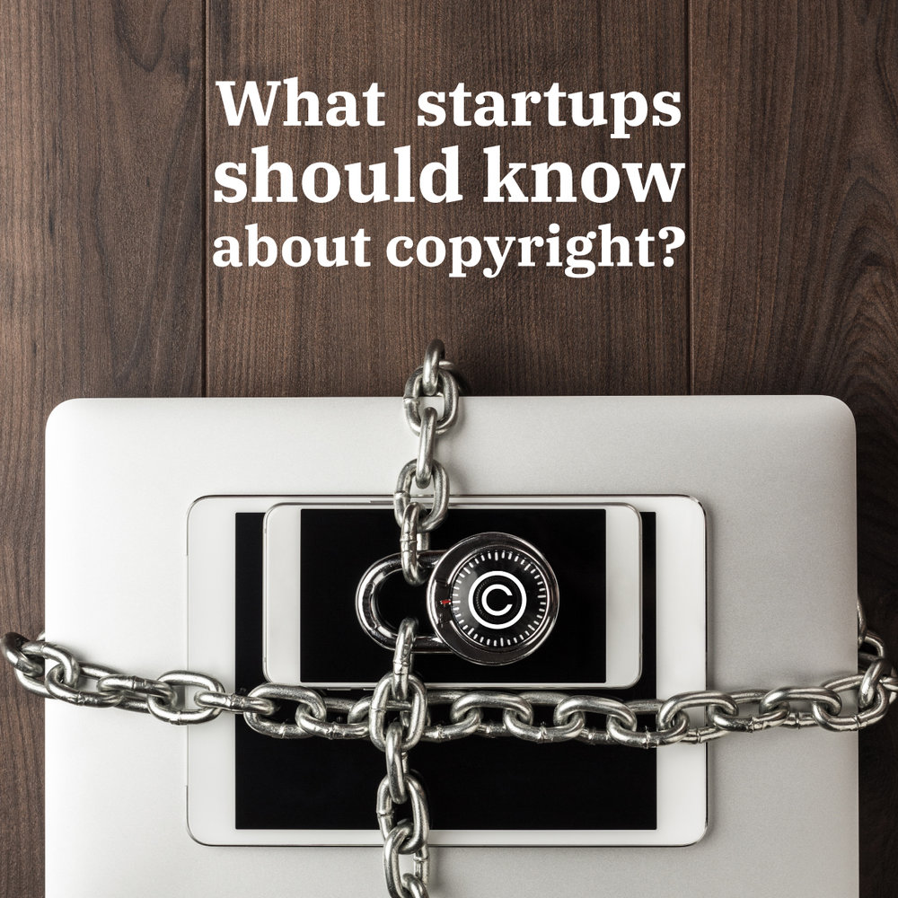 What startups should know about copyrights?