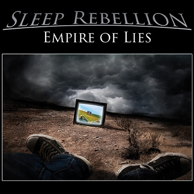 Listen to Sleep Rebellion's 2014 album, Empire of Lies, on Spotify