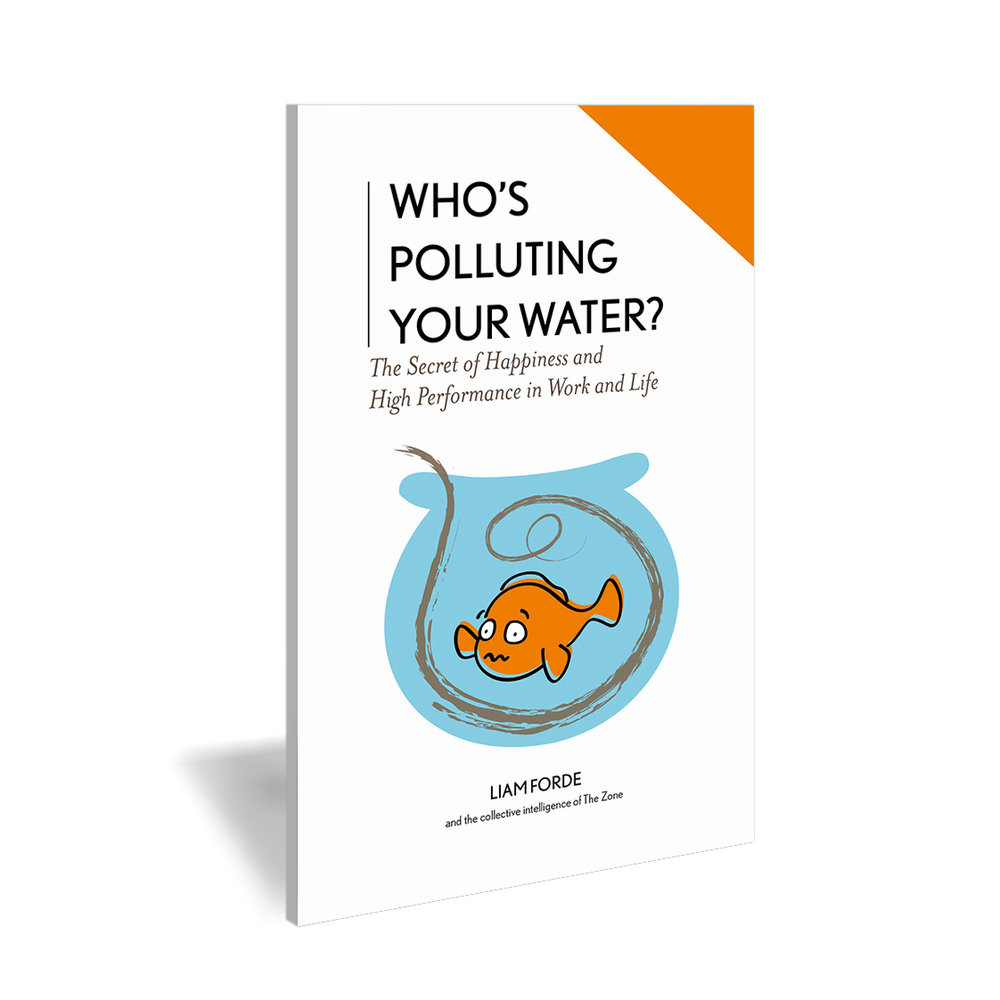 """""""Who's polluting your water?"""" - Download our book to explore the secret of happiness and high performance in work and life."""