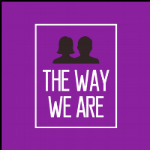 The Way We Are PODCAST