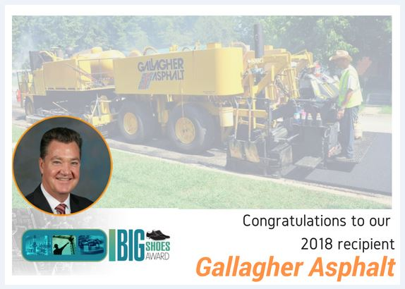 BIG SHOES AWARD 2018 HONOREE - We are pleased to honor Gallagher Asphalt and its President Charlie Gallagher during the 90th anniversary of this family owned company for their leading innovation in technology. Since their founding in 1928 by James F. Gallagher, Sr., Gallagher has paved or resurfaced hundreds of thousands of miles, under some of the most demanding conditions. Gallagher Asphalt sponsored Marian Catholic High School in the Southworks Engineering and Robotics Olympics.  Charlie says: