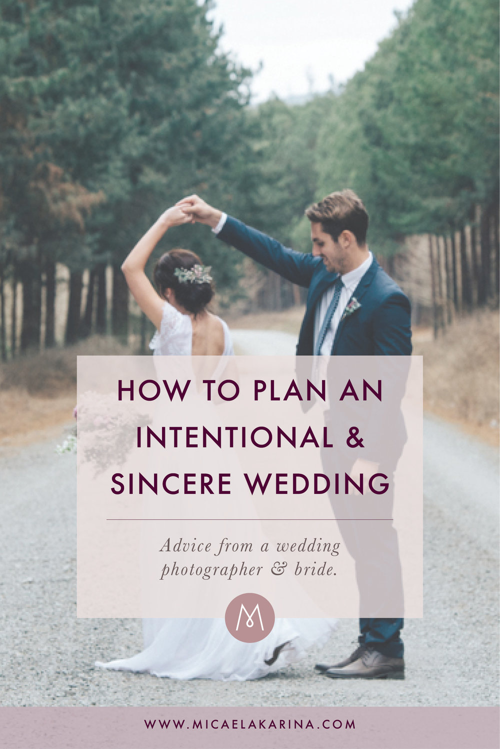 Micaela Karina Photography How to Plan Intentional Sincere Wedding.jpg