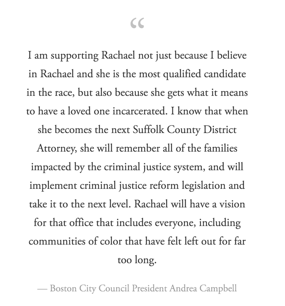 Boston City Council President, Andrea Campbell - Represents District 4, which includes parts of Dorchester, Mattapan, Jamaica Plain, and Roslindale.