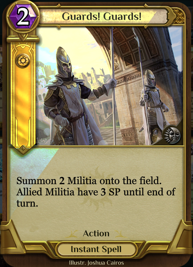 Guards! Guards! - This card is incredibly popular in Soldiers decks, its not something you have to