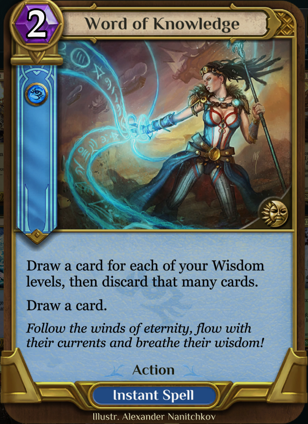 Word of Knowledge - You know you're playing against Mill or Reanimate, play acordingly.