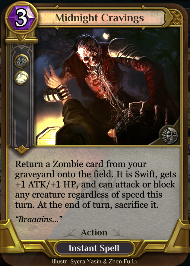 Midnight Cravings - New take on an old zombies card, useful, the only corruption instant that affects combat directly.