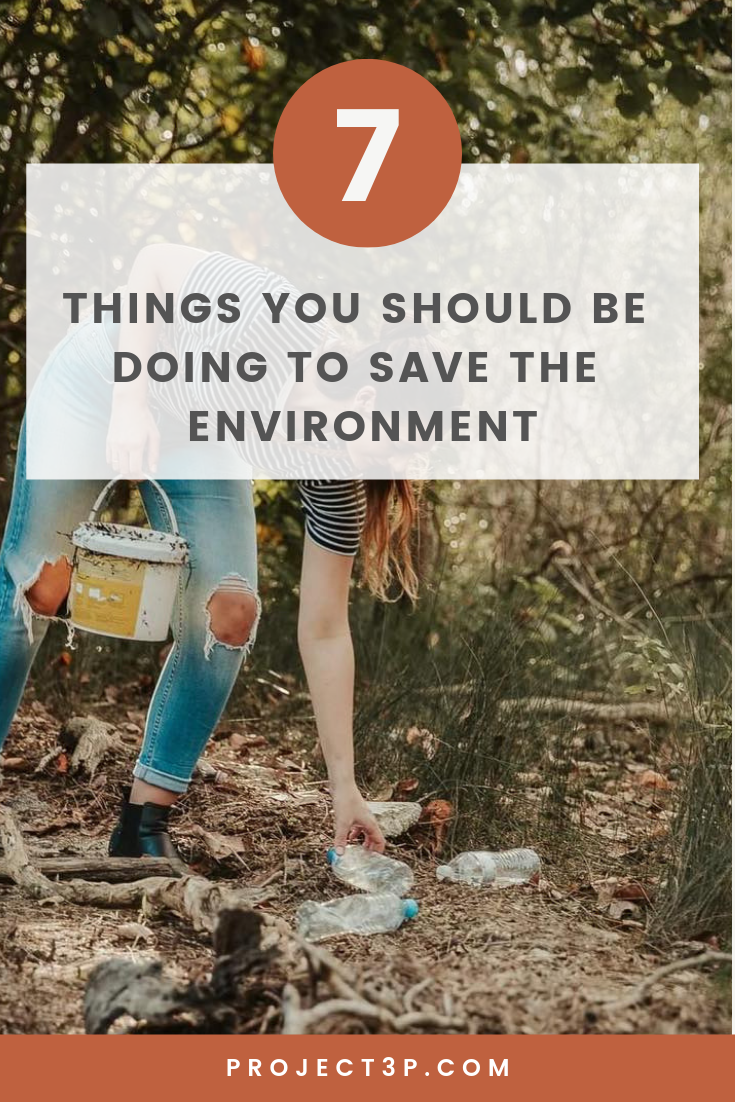 7 Things You Should Be Doing to Save the Environment Blog Post Sustainable Living Eco-friendly Green Living