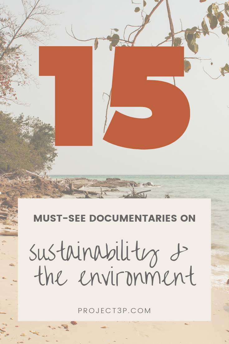 15 Must-See Documentaries on Sustainability and the Environment Eco Living Environmental Education Green Lifestyle