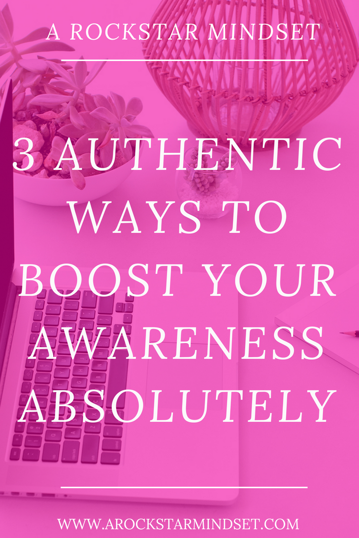 3 Authentic Ways To Boost Your Awareness Absolutely (1).png