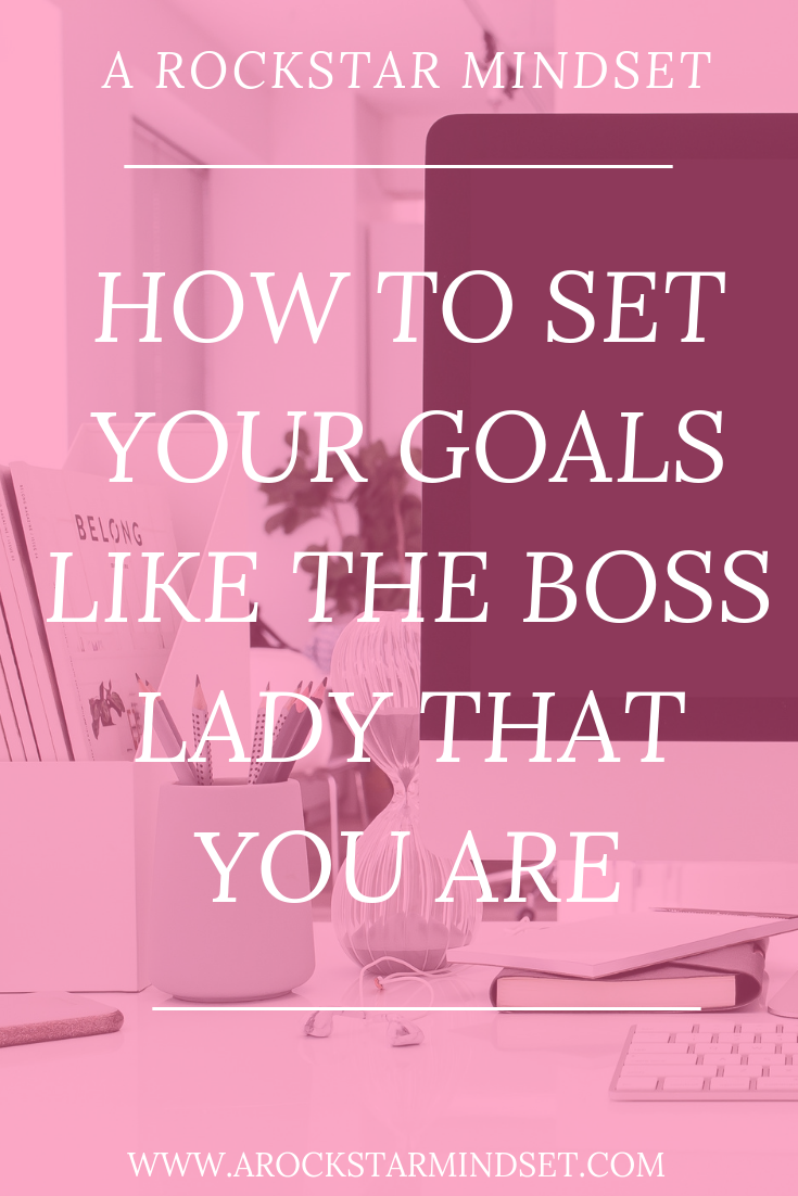 How to set your goals like the boss lady that you are (1).png