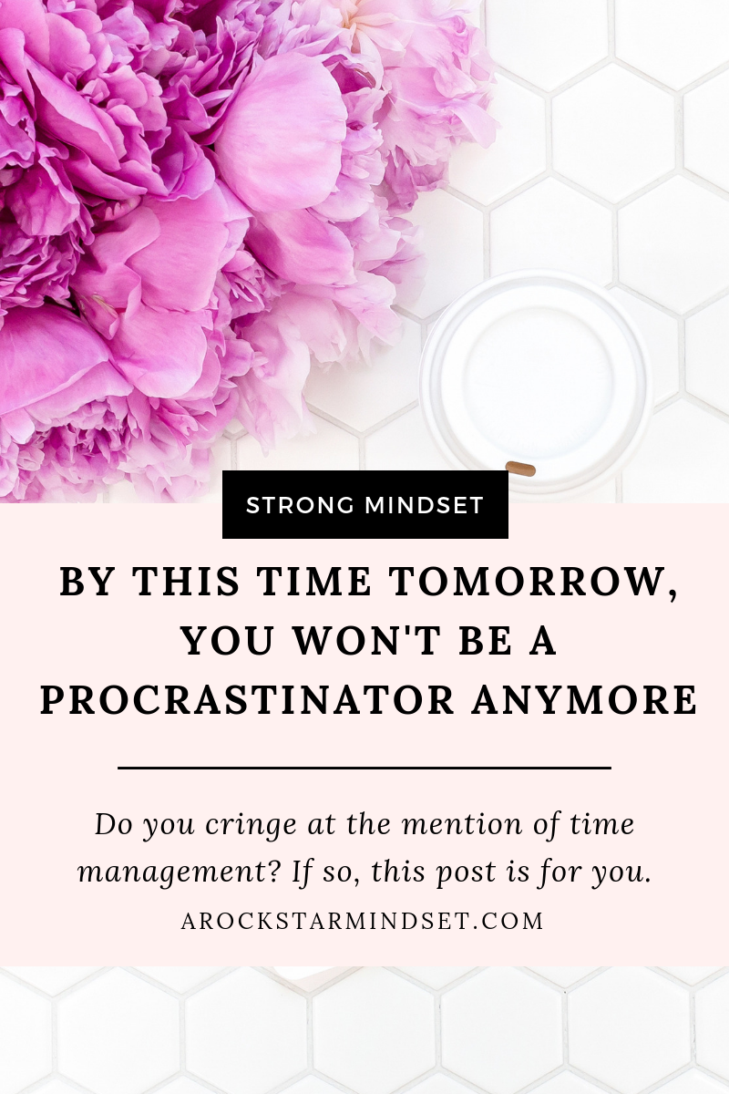 By this time tomorrow, you won't be a procrastinator anymore (1).png