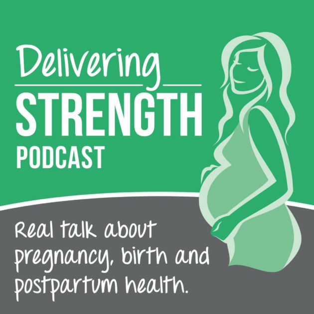 Ashley Sova guests on the Delivering Strength Podcast speaking about Unbiased Doula Support for Medicated Births
