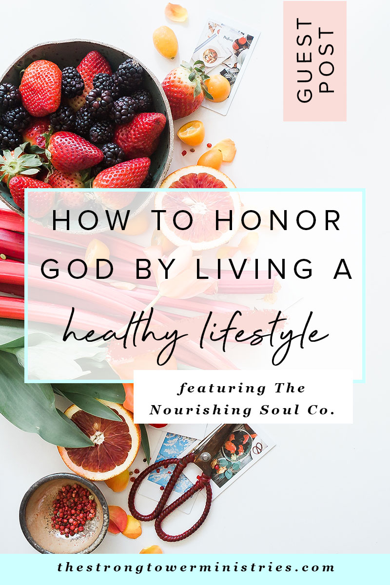 How to Honor God by Living a Healthy Lifestyle featuring The
