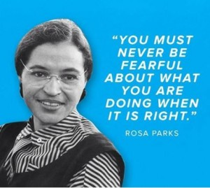 Rosa Parks PORTRAYED BY ALEXANDRA FORD - Rosa Parks said: