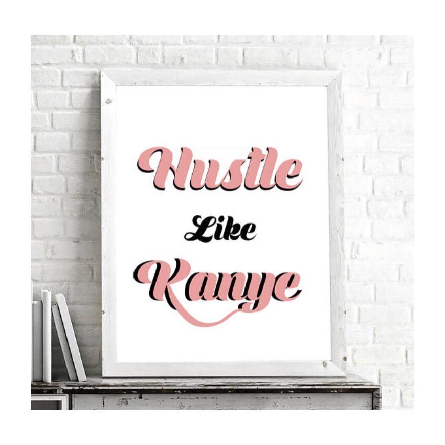 Hustle Like Kanye