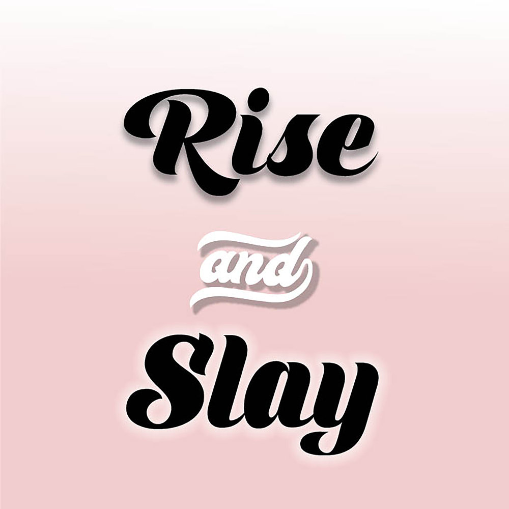 Rise and Slay