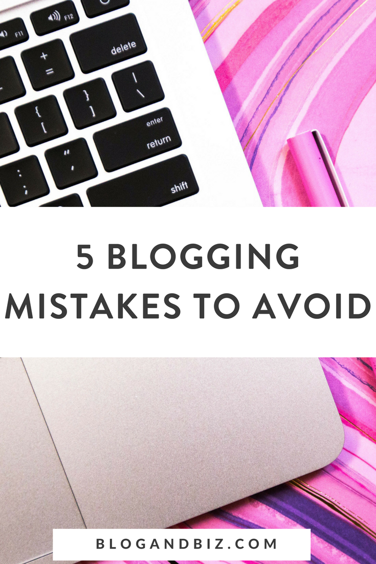 5 Blogging Mistakes To Avoid. Don't make these blogging mistakes as a beginner blogger! Click to get all the blog tips! #blogbiz, #blogger, #blogtips, #blog, #blogging