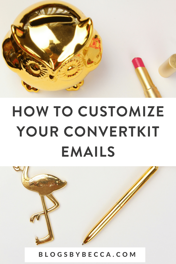 How to Customize Your ConvertKit Emails! Learn how to customize your ConvertKit emails to fit your blog's brand. Click to learn how! #blog, #blogging, #blogtips