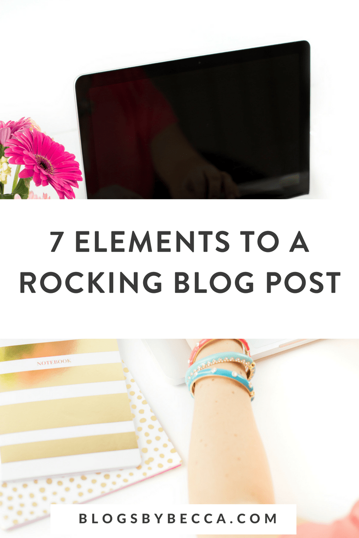 7 Elements to a Great Blog Post! Click to see my killer blog post formula! #blog, #blogging, #blogtips, #blogger, #blogbiz