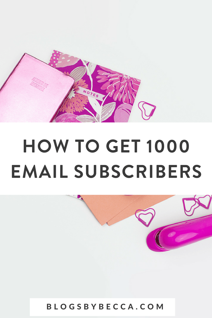 How to Get 1000 Email Subscribers! Learn how to get more email subscribers and grow your email list for your blog! Click through to get the blog tips! #blog, #blogger, #blogging, #blogtips, #blogbiz, #emaillist
