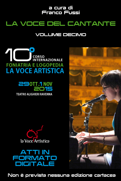 "Minutes of the 10th Meeting of ""The Artistic Voice"" under the direction of Doc Franco Fussi - A cura di Franco Fussi In-Ear Monitor e aspetti fisiologico posturali di tecnica vocale"
