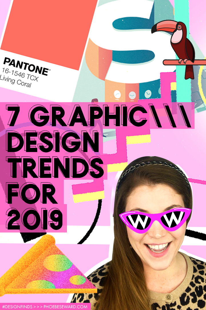 7 Graphic Design Trends for 2019, #DesignFinds Art & Design hosted by Phoebe Seward