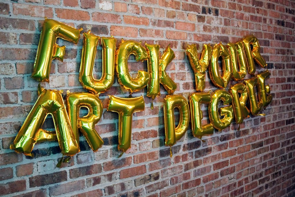 "Opening night of ""Fuck Your Art Degree"" - March 2nd, 2019"