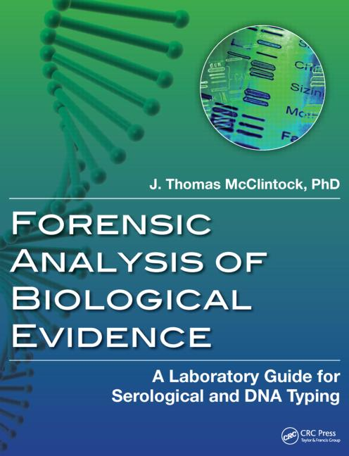 Features - 1.   Presents step-by-step instructions in the                    serological and forensic DNA analysis of                 biological evidence2.   Lists objectives for each exercise3.   Describes the required laboratory supplies to           perform each analysis4.   Discusses questions to consider during the                analytical process and the interpretation of the        results5.   Provides a glossary of terms related to analysis          as well as general molecular biology                          terminology6.   Includes user friendly tables of general                      information for use in the laboratory ISBN 9781466504561 - CAT# K14529$49.95 (plus shipping/handling)