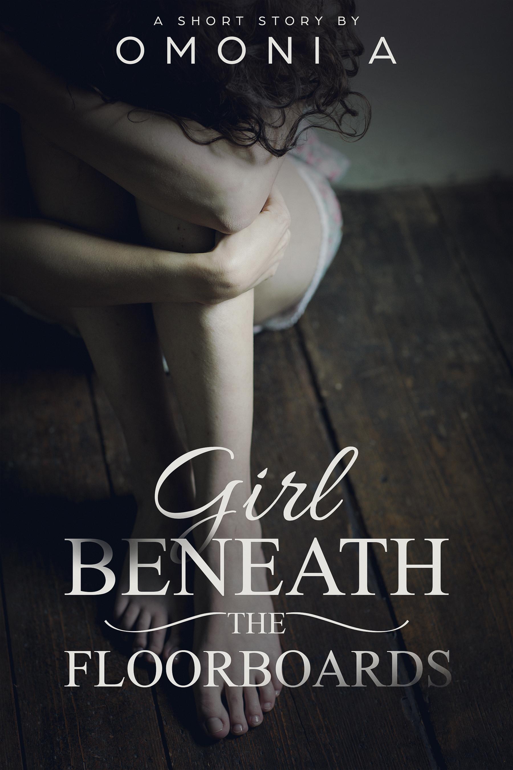 Girl Beneath The Floorboards