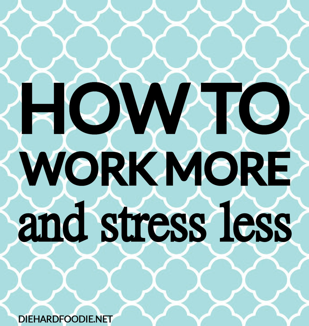 How-to-work-more-and-stress-less.jpg