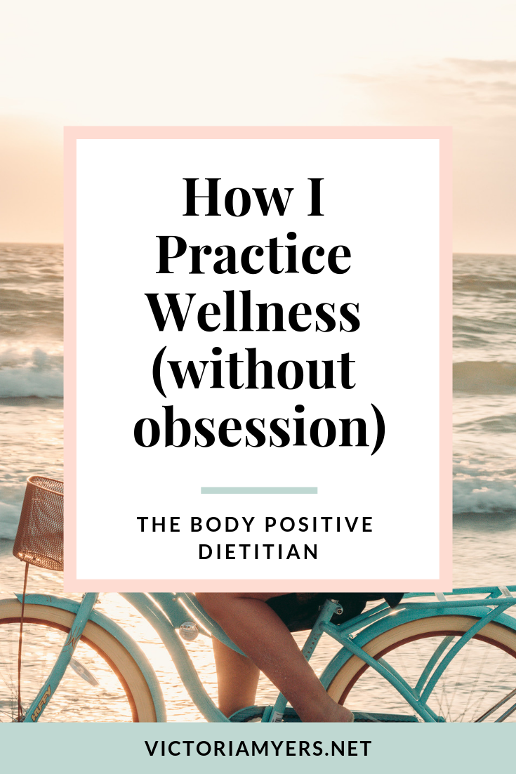 How I Practice Wellness (without obsession)