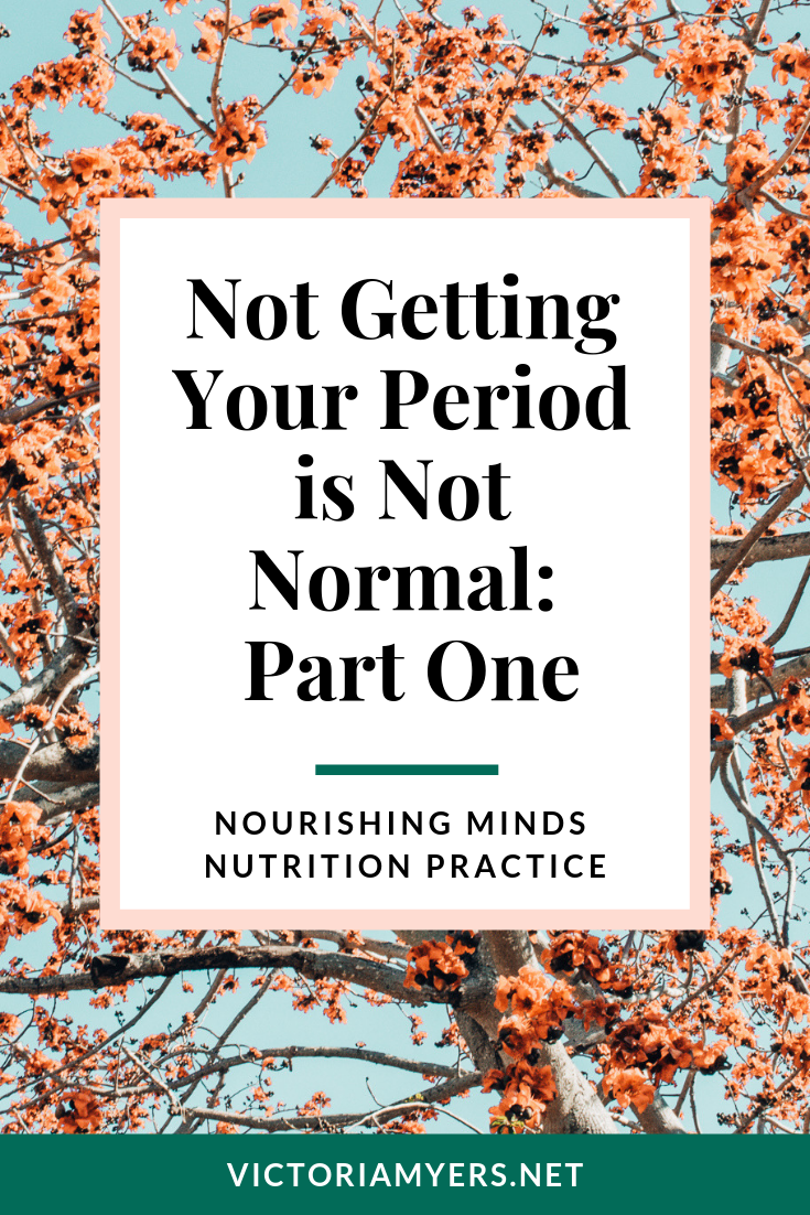 Not Getting Your Period is Not Normal: Part One