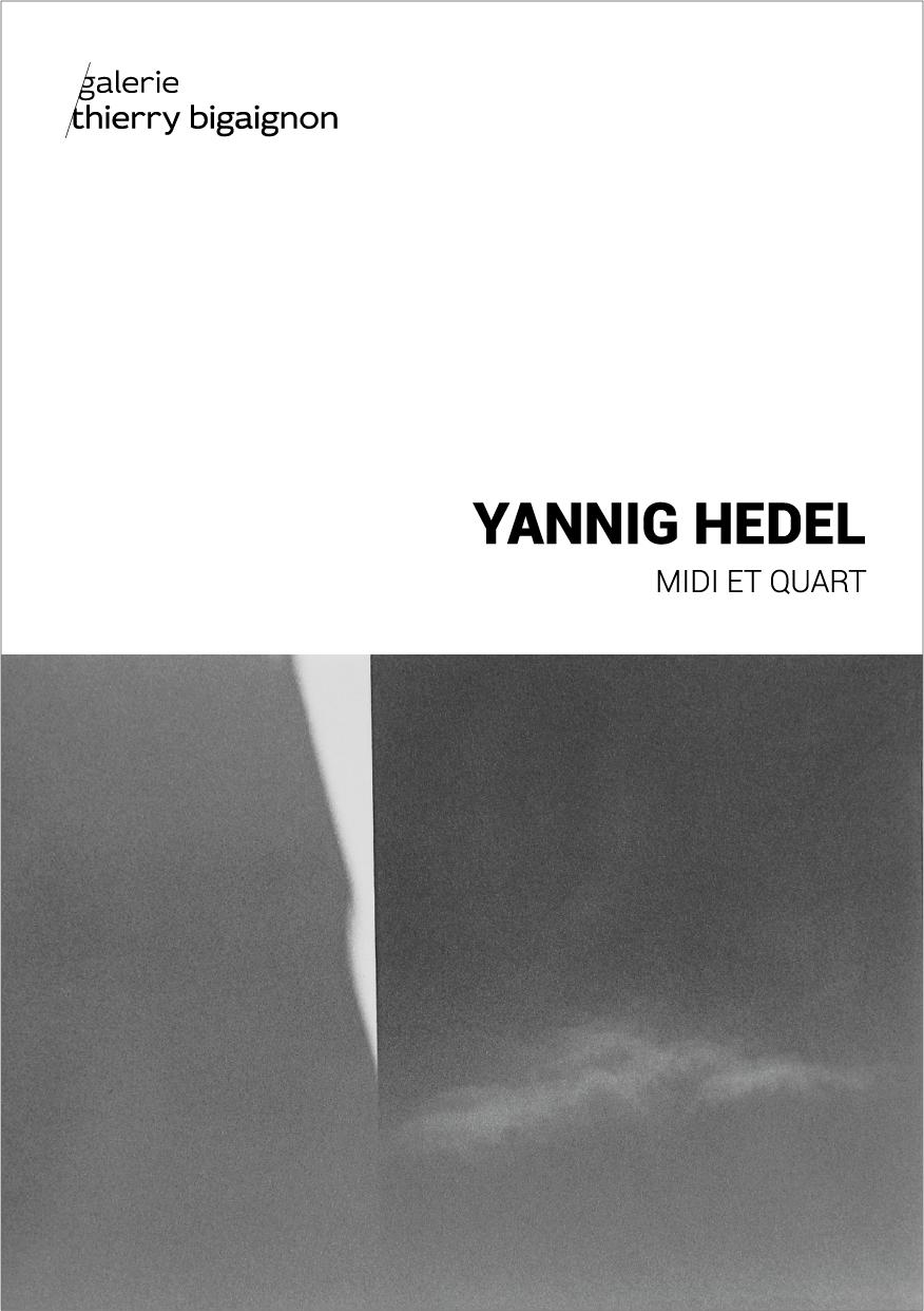 Yannig Hedel, « Midi et quart »