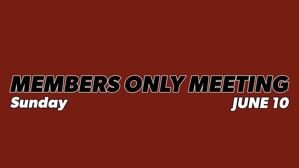 Members Only Meeting.jpg