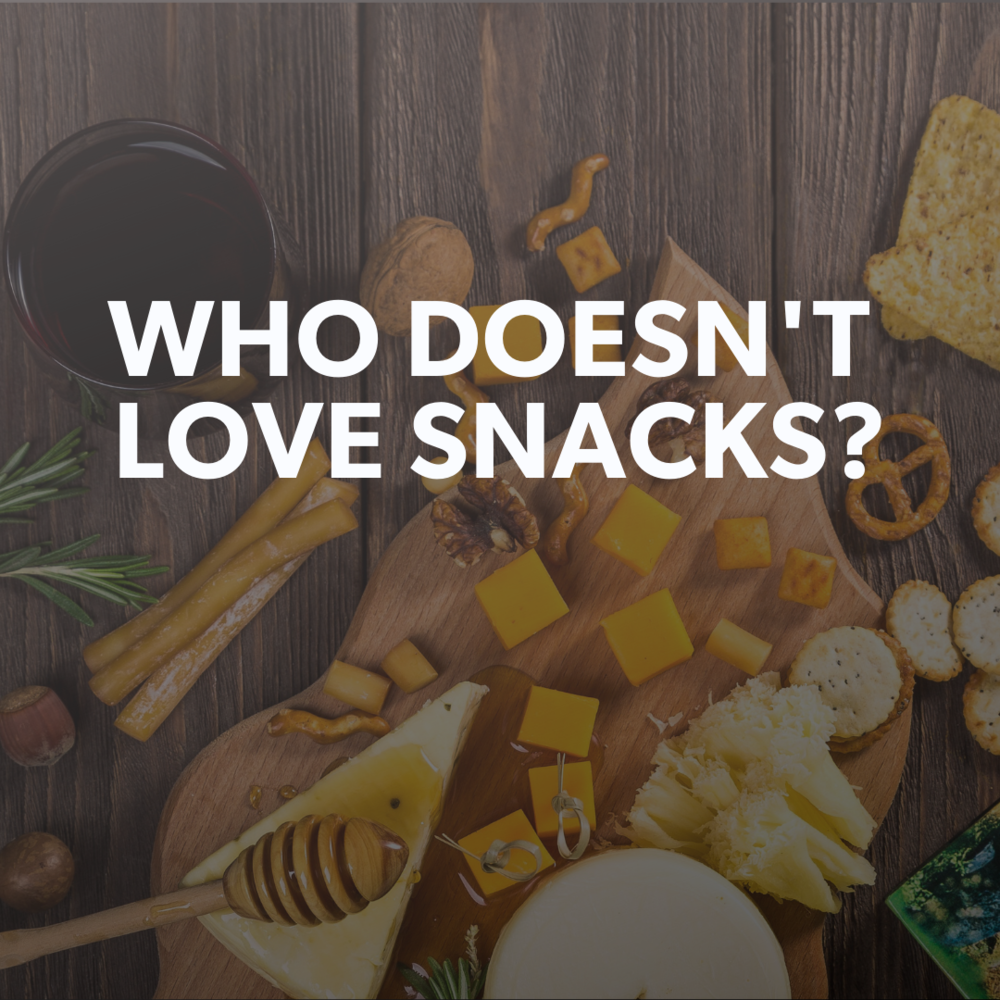 WHO DOESN'T LOVE SNACKS_.png