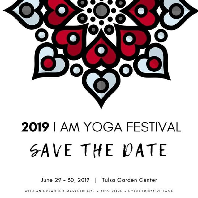 We are SO excited to have already booked Tulsa Garden Center for our 2019 I AM Yoga Festival!  Save the date - June 29-30th.  We are expanding the festival to bring back some of our favorites including the I AM Kid's Zone, Food Truck Village, more outdoor activities and marketplace.  Stay tuned Tulsa!